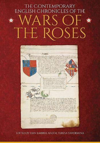 The Contemporary English Chronicles of the Wars of the Roses: 6 (Medieval Chronicles)